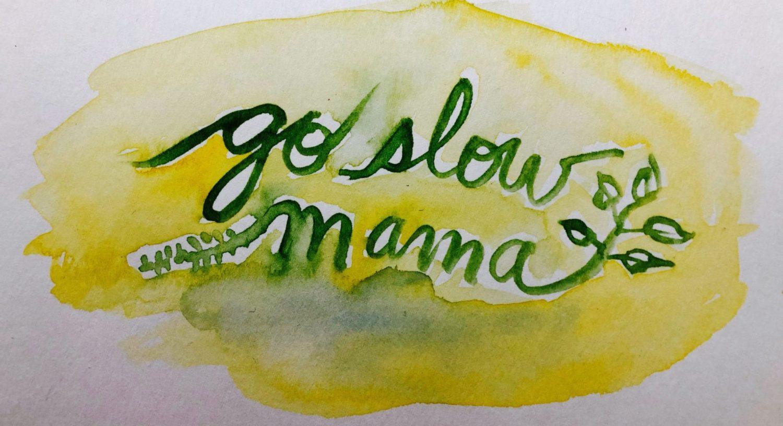 go slow mama